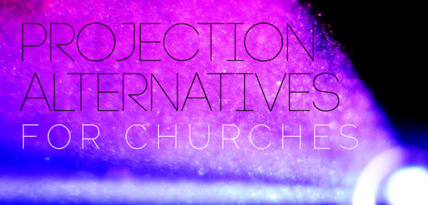 Projection-Alternatives-for-Churches