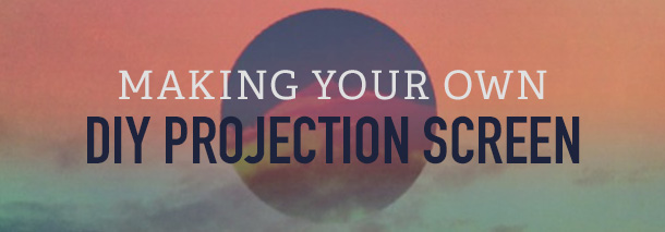Making-Your-Own-DIY-Projection-Screen