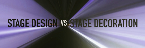 Stage Design vs. Stage Decoration