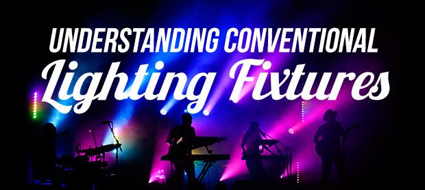 Understanding Conventional Lighting Fixtures Church