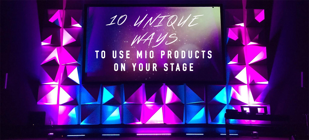 10 Unique Ways To Use Mio Products On Your Stage Church